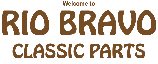 Welcome to RIO BRAVO CLASSIC PARTS